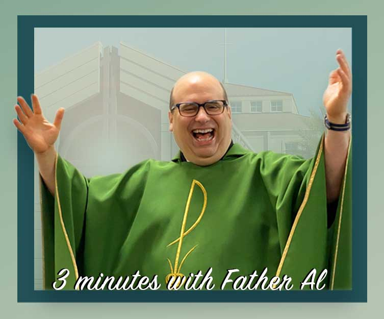 3 minutes with Fr Al
